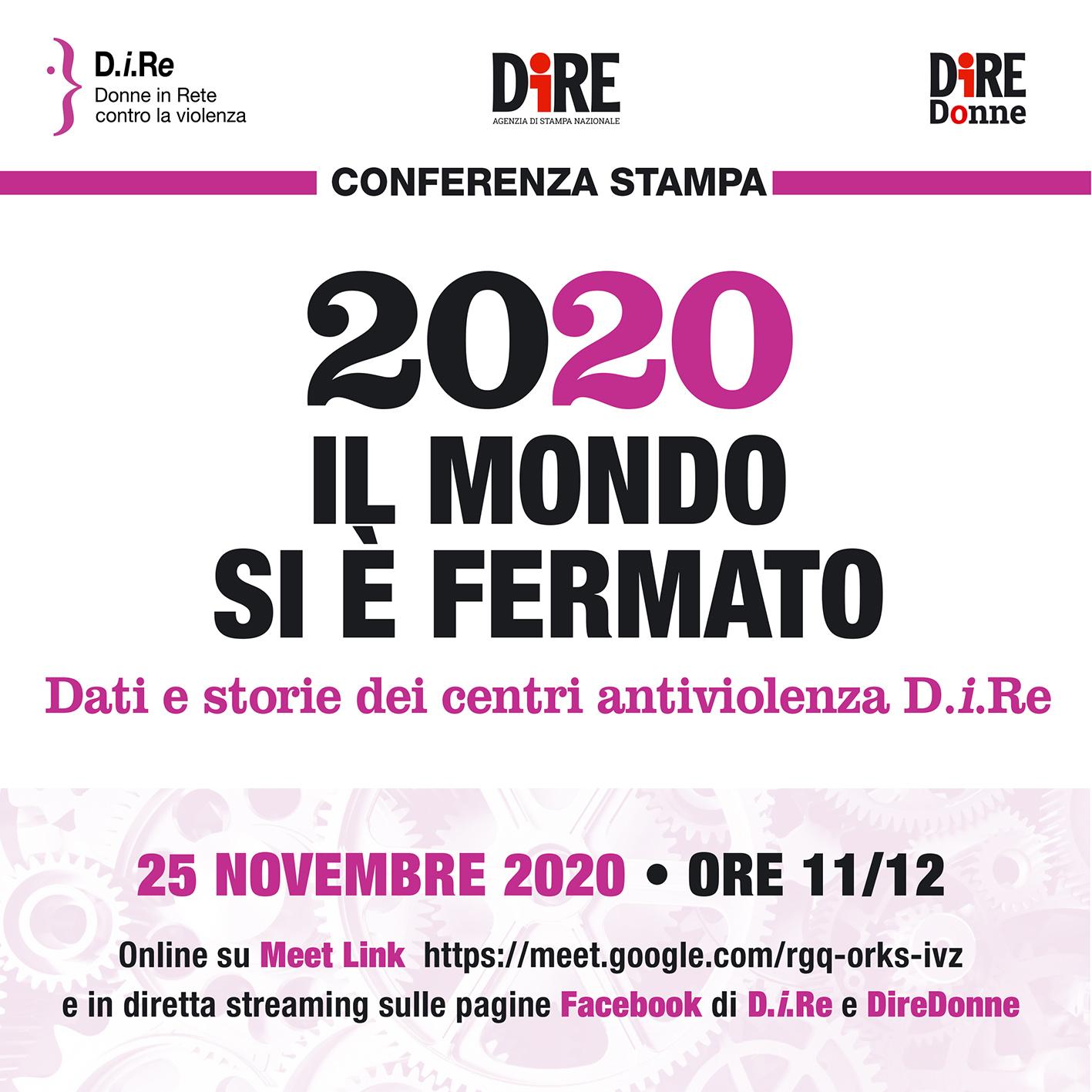 25 novembre - Conferenza stampa D.i.Re - 2020. Il mondo si è fermato. Dati e storie dai centri antiviolenza D.i.Re