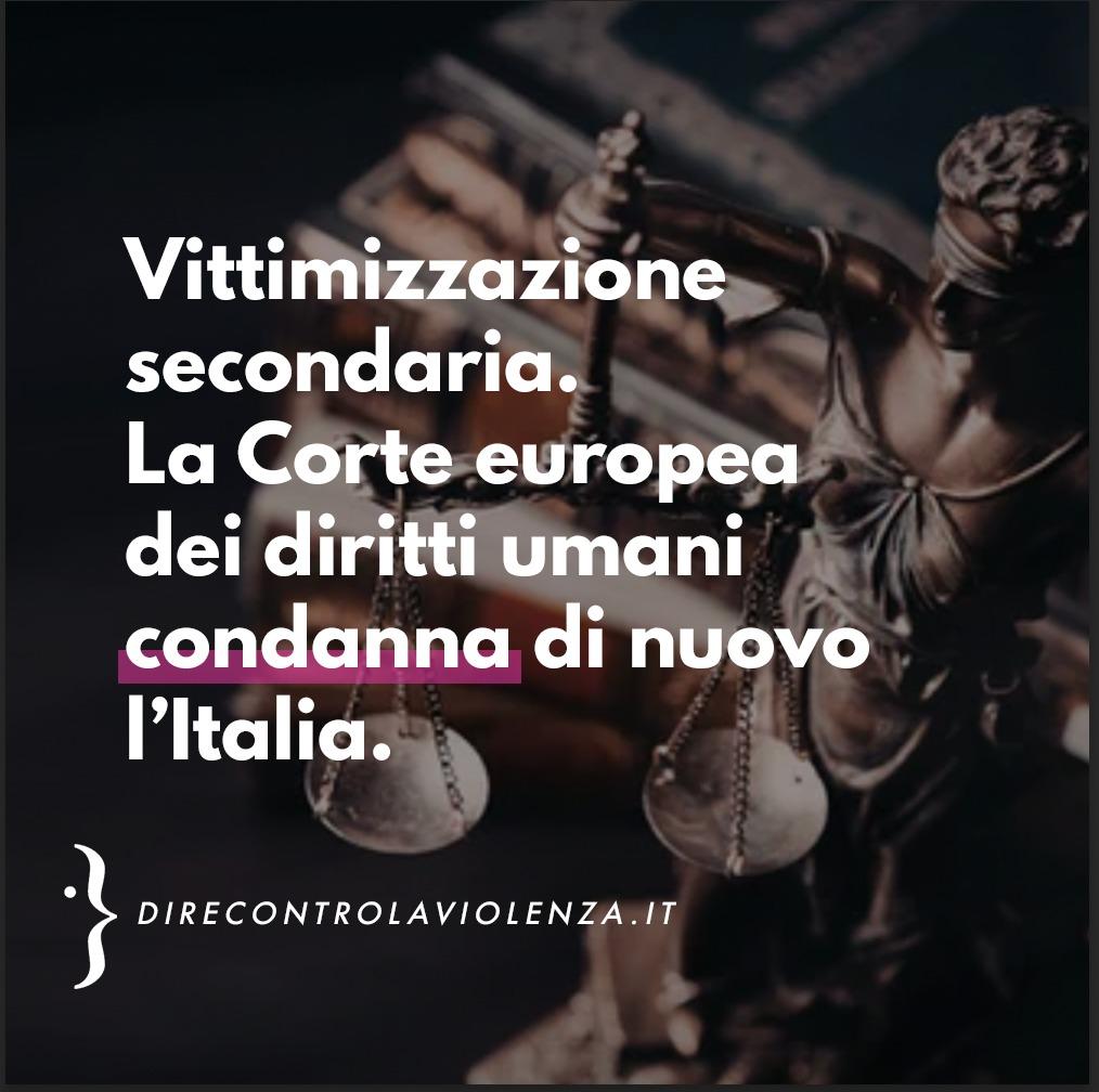 Italia condannata da CEDU per vittimizzazione secondaria. Il commento di D.i.Re