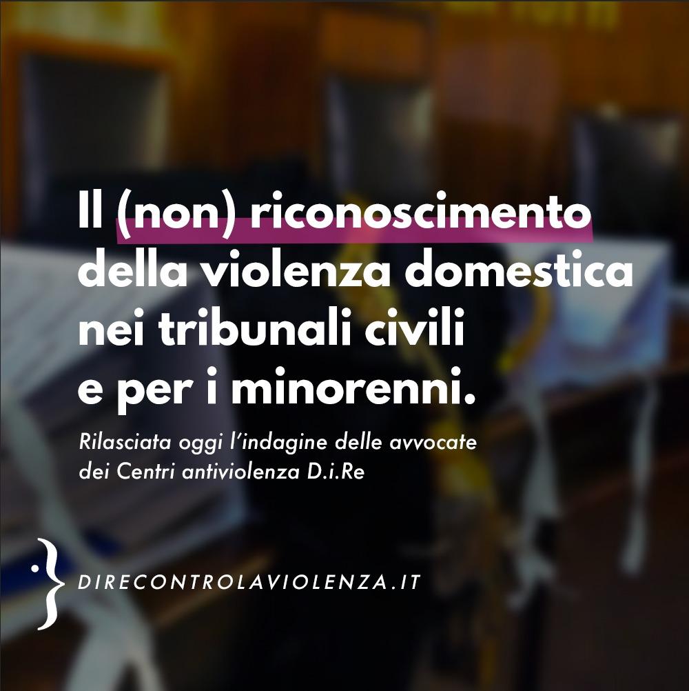 Nuova ricerca D.i.Re - Il (non) riconoscimento della violenza domestica nei tribunali civili e per i minorenni